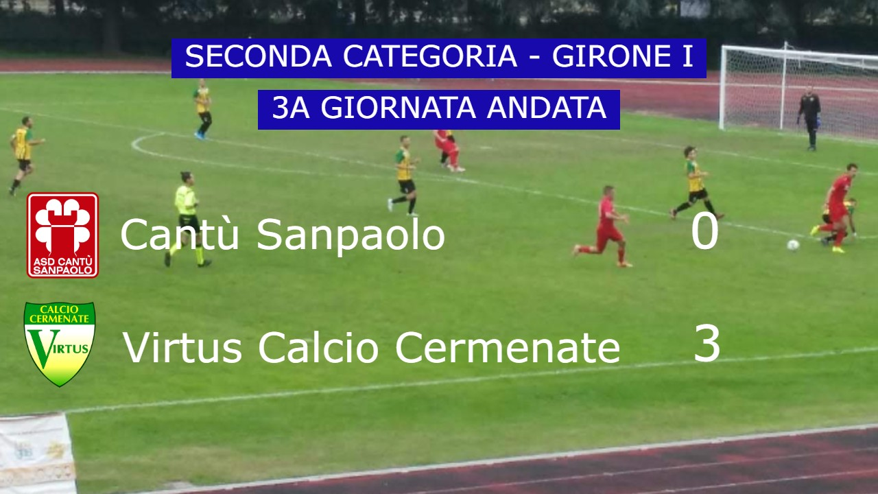 Prima Squadra: Cantù Sanpaolo vs Virtus Calcio Cermenate 0 – 3