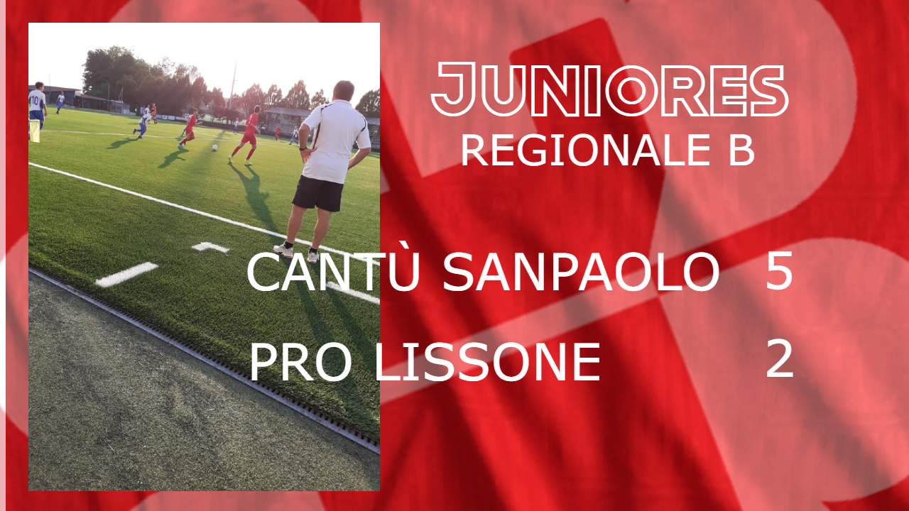 Juniores Reg. B: Cantù Sanpaolo vs Pro Lissone 5 – 2